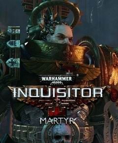 Постер Warhammer 40,000: Inquisitor – Martyr