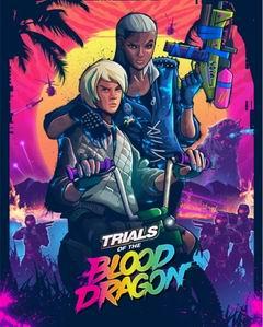 Постер Trials of the Blood Dragon