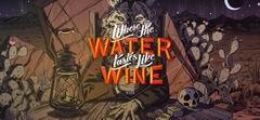 Постер Where The Water Tastes Like Wine