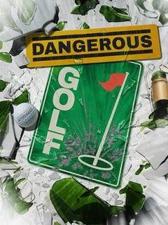 Постер Dangerous Golf
